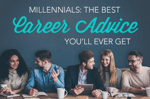 Millennials: The Best Career Advice You'll Ever Get
